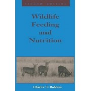 Wildlife Feeding and Nutrition by Charles T. Robbins