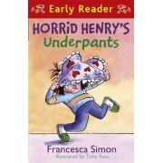 Horrid Henry's Underpants: Book 4 by Francesca Simon