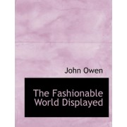 The Fashionable World Displayed by John Owen