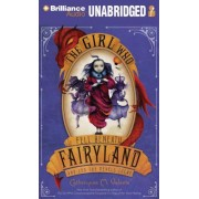 The Girl Who Fell Beneath Fairyland and Led the Revels There by Catherynne M Valente