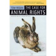 The Case for Animal Rights: Updated with a New Preface by Tom Regan
