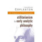 History of Philosophy: Utilitarianism to Early Analytic Philosophy Vol 8 by Frederick C. Copleston