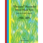 """Dyke, S: """"Descant"""" Recorder Music Made Easy - Just For Littl"""