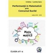 Performanta in Matematica prin Concursul Euclid cls 5 ed.2015-2016 - Cristina-Lavinia Savu