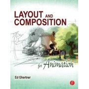 Layout and Composition for Animation by Ed Ghertner