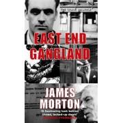 East End Gangland by James Morton