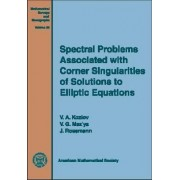 Spectral Problems Associated with Corner Singularities of Solutions to Elliptic Equations by V. A. Kozlov