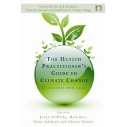 The Health Practitioner's Guide to Climate Change by Jenny Griffiths