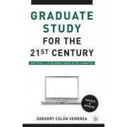 Graduate Study for the Twenty-First Century 2010 by Gregory M. Colon Semenza