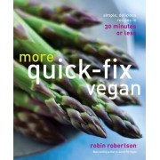 More Quick-Fix Vegan by Robin Robertson