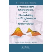 Probability, Statistics, and Reliability for Engineers and Scientists by Bilal M. Ayyub