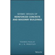 Seismic Design of Reinforced Concrete and Masonry Buildings by Thomas Paulay