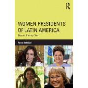 Women Presidents of Latin America: Beyond Family Ties?