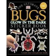 Ultimate Sticker Book: Glow in the Dark: Bugs by DK Publishing