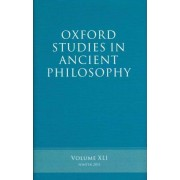 Oxford Studies in Ancient Philosophy: v. 41 by University Professor of Classics and Philosophy Brad Inwood