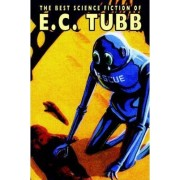 The Best Science Fiction of E.C. Tubb by E C Tubb