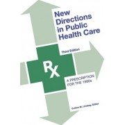 New Directions in Public Health Care by J. Peter Rothe