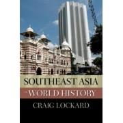 Southeast Asia in World History by Craig Lockard