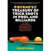 Byrne's Treasury of Trick Shots in Pool and Billiards by Robert Byrne