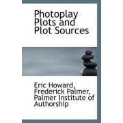 Photoplay Plots and Plot Sources by Frederick Palmer Palmer Institu Howard