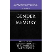 International Yearbook of Oral History and Life Stories: Gender and Memory Volume IV by Selma Leydesorff