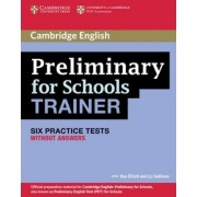 Cambridge Preliminary English Test for Schools Trainer. Practice Tests without answers by Sue Elliott