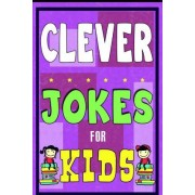 Clever Jokes for Kids Book by Mike Ferris