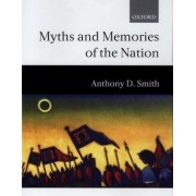 Myths and Memories of the Nation by Professor Anthony D. Smith