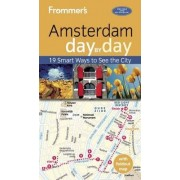 Frommer's Amsterdam day by day by Sacha Heselstine