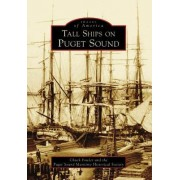 Tall Ships on Puget Sound by Chuck Fowler
