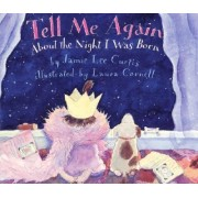 Tell ME Again: about the Night I Was Born by Jamie Lee Curtis