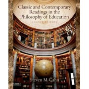 Classic and Contemporary Readings in the Philosophy of Education by Steven M. Cahn