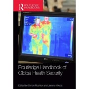 Routledge Handbook of Global Health Security by Simon Rushton