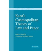 Kant's Cosmopolitan Theory of Law and Peace by Otfried H