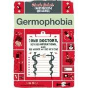 Uncle John's Bathroom Reader Germophobia by Bathroom Readers' Institute