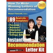 Instant Recommendation Letter Kit - How To Write Winning Letters of Recommendation - Fourth Edition by Shaun Fawcett