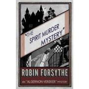 The Spirit Murder Mystery: An Algernon Vereker Mystery