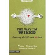The Way I'm Wired by PH D Katie Brazelton