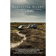 Exploring Doubt: Landscapes of Loss and Longing