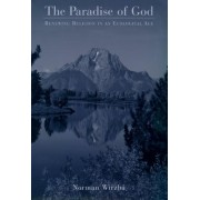 The Paradise of God by Norman Wirzba