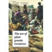 The Use of Plant Genetic Resources by A.H.D. Brown