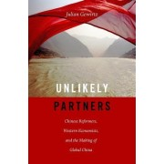 Unlikely Partners: Chinese Reformers, Western Economists, and the Making of Global China