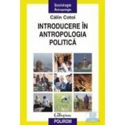 Introducere in antropologia politica - Calin Cotoi