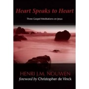 Heart Speaks to Hearts by Henri J. M. Nouwen