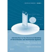 Introduction to the Numerical Modeling of Groundwater and Geothermal Systems by Jochen Bundschuh