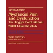Travell & Simons' Myofascial Pain and Dysfunction: The Trigger Point Manual by David G. Simons