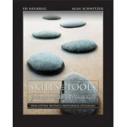 Skills and Tools for Today's Counselors and Psychotherapists by Edward S. Neukrug