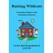 Raising Wildcats: Parenting Children with Attachment Disorder
