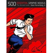 500 Essential Graphic Novels by Gene Jr Kannenberg