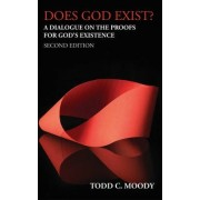 Does God Exist? by Todd C. Moody
